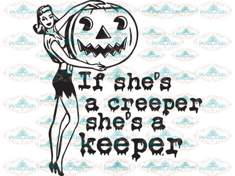 If Shes A Creeper Keeper Pumpkin Svg Halloween Girl Digital
