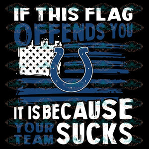 If This Indianapolis Colts Flag Offends You Your Team Sucks Svg, NFL Svg, Cricut File, Clipart, Football Svg, Sport Svg, Png, Eps, Dxf