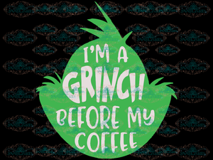 Im A Grinch Before Coffee Svg Dr Seuss Face Digital
