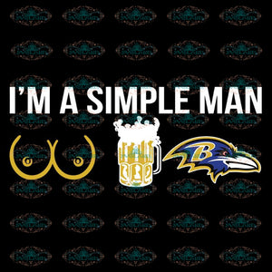 I'm A Simple Man Baltimore Ravens Svg, Cricut File, Clipart, Football Svg, Sport Svg, Png, Eps, Dxf