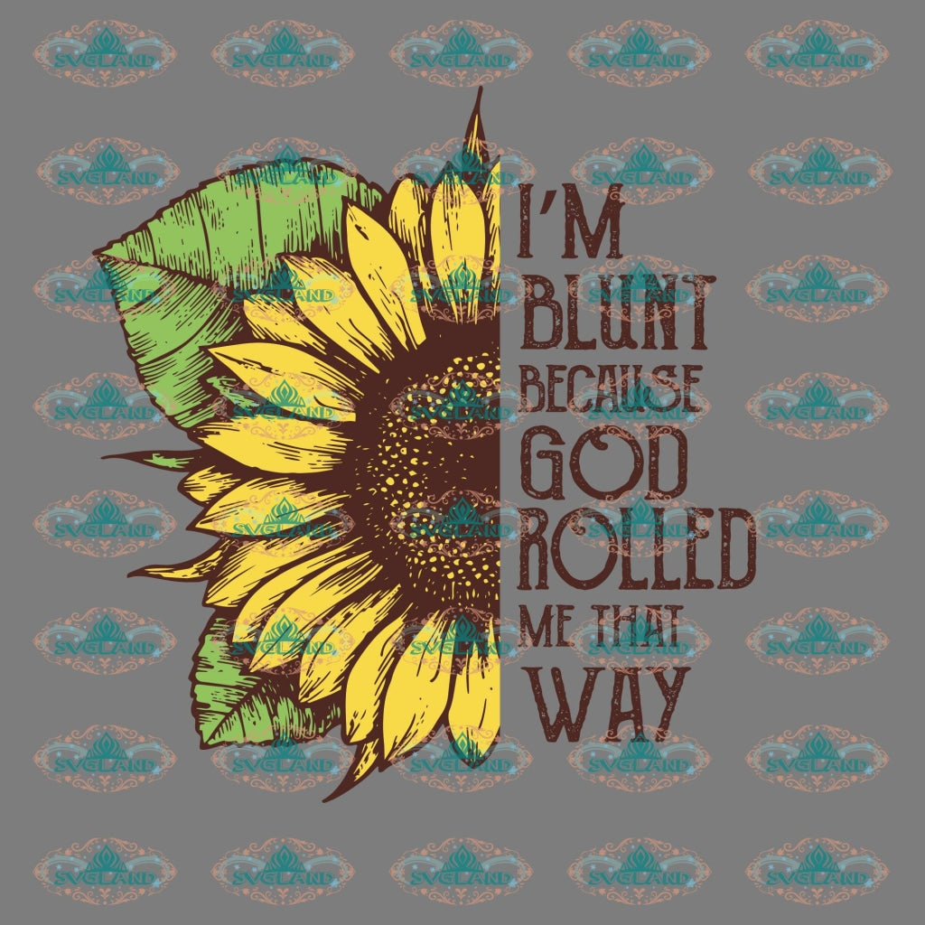 Im Blunt Because God Rolled Me That Way Funny Weed Shirt Mom Life Mothers Day Gift For Mother