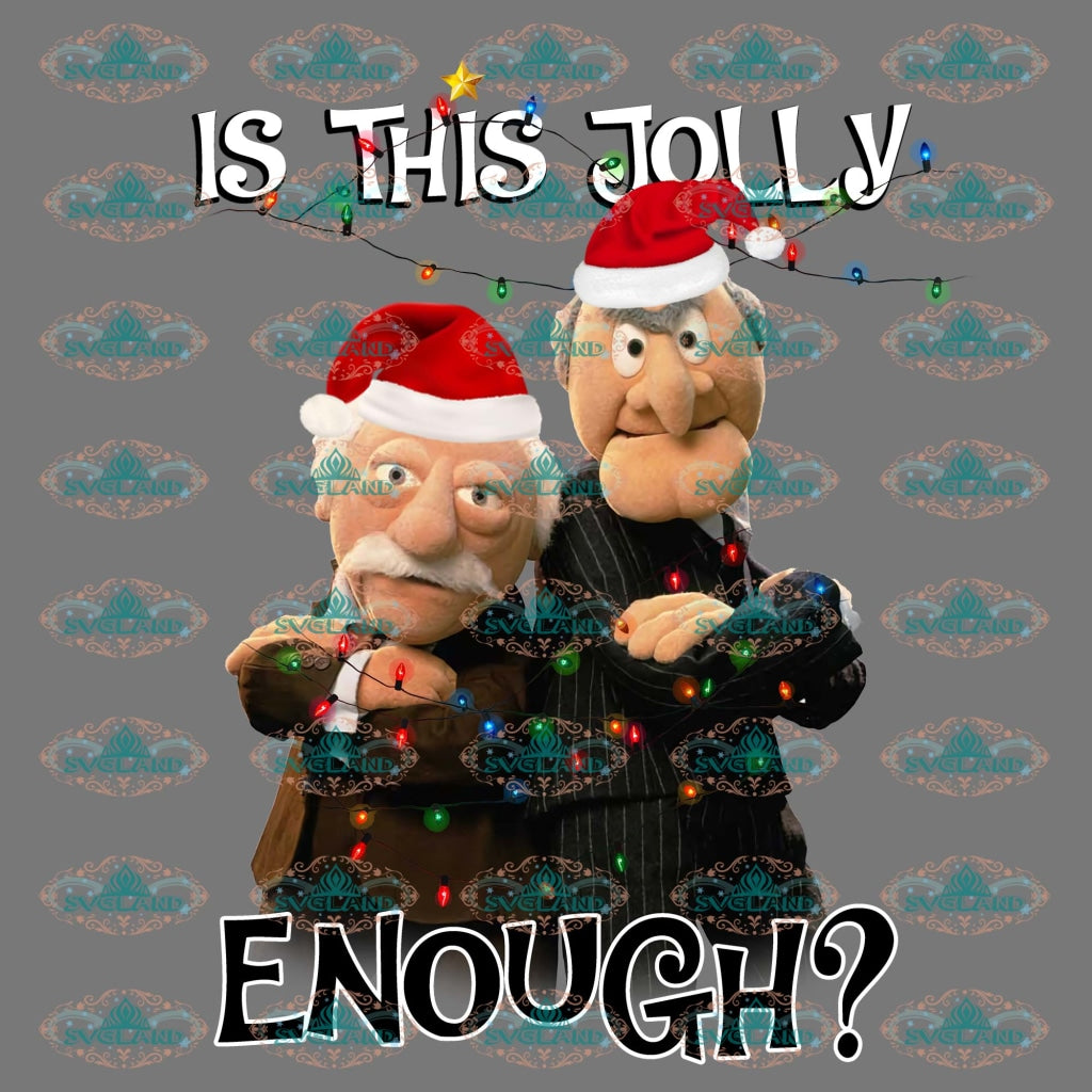 Is This Jolly Enough Waldorf And Statler Santa Hat Winter Christmas Gift Outfit Png Digital