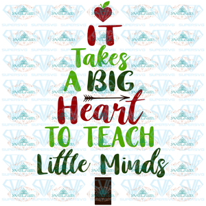 It Takes A Big Heart To Teach Little Minds Christmas Tree Svg School Teacher Digital