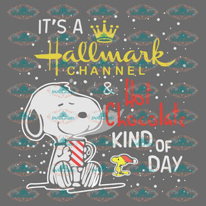 Its A Hallmark Channel And Hot Chocolate Kind Of Day Snoopy Christmas Gift Ornament Png Digital