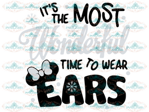 Its The Most Wonderful Time To Wear Ears Mickey Svg Minnie Mouse Disney Winter Christmas Gift