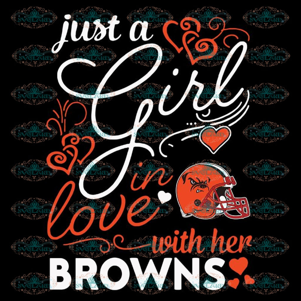 Just A Girl In Love With Her Browns Svg, NFL Svg, Cricut File, Clipart, Cleveland Browns Svg, Football Svg, Sport Svg, Png, Eps, Dxf