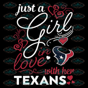 Just A Girl In Love With Her texans Svg, NFL Svg, Cricut File, Clipart, Houton texans Svg, Football Svg, Sport Svg, Png, Eps, Dxf