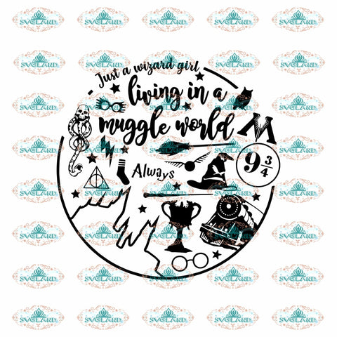 Just A Wizard Girl Disney Land Svg Disneyworld Svg Wizard Always Shirt School Digital