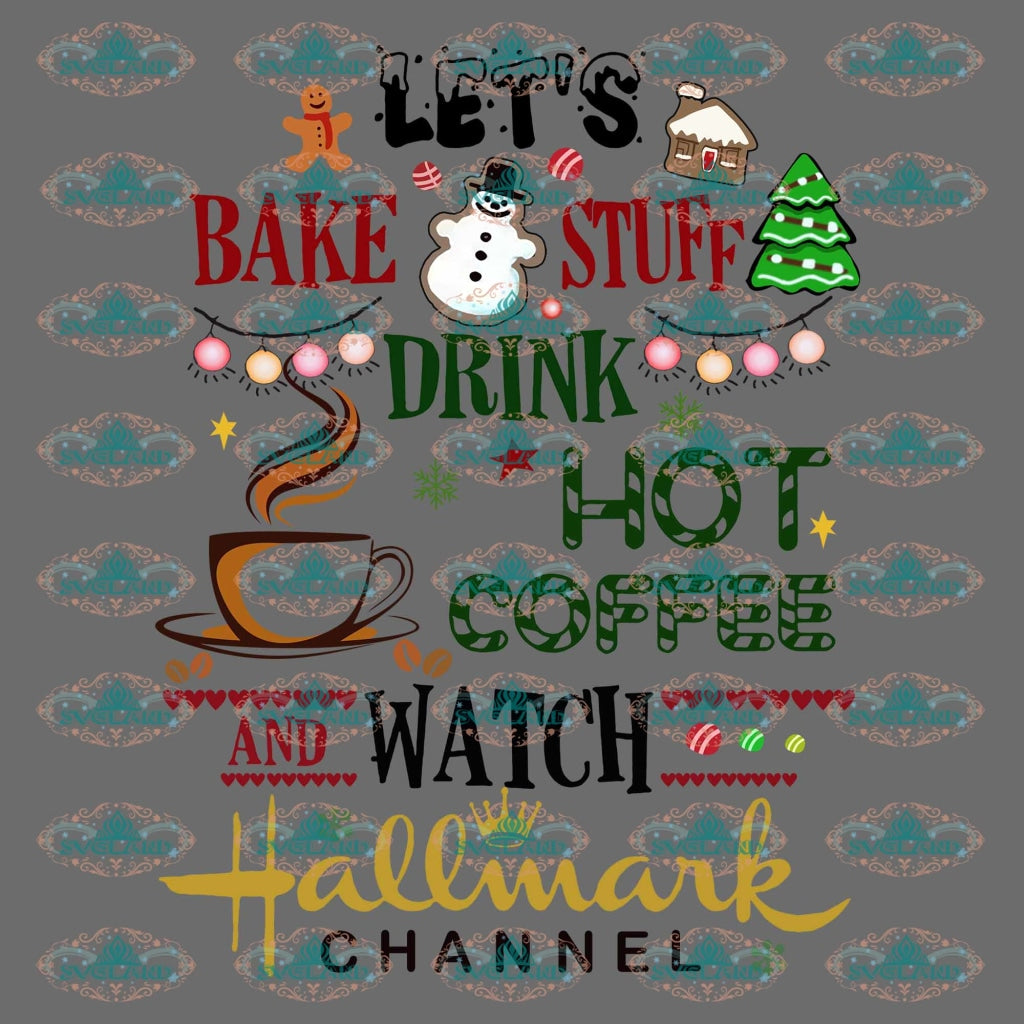 Lets Bake Stuff Drink Hot Coffee And Watch Hallmark Channel Winter Christmas Gift Outfit Ornament
