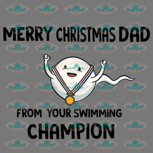 Merry Christmas Dad From Your Swimming Champion Funny Shirt Gift For Fathers Day Png Digital