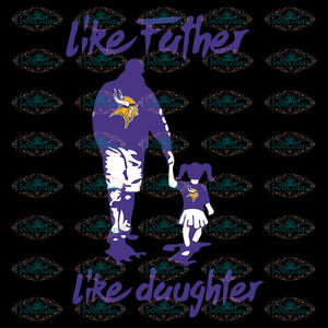 Minnesota Vikings Svg, Go Vikings Svg, Vikings Like Father Like Daughter Svg, NFL Svg, Cricut File, Clipart, Leopard Svg, Sport Svg, Football Svg