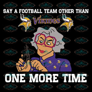Minnesota Vikings Svg, Vikings Logo Svg, Say A Football Team Other Than Vikings One More Time Svg, NFL Svg, Cricut File, Clipart, Leopard Svg, Sport Svg, Football Svg
