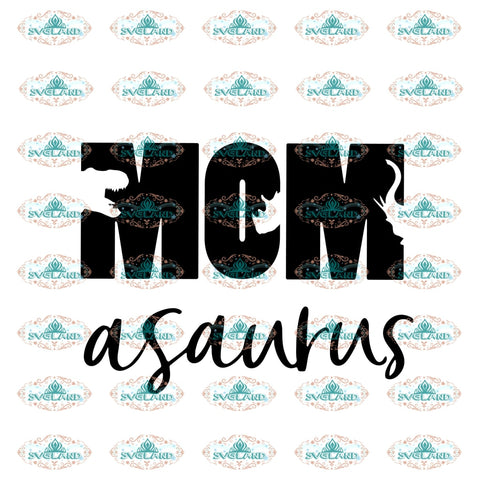 Mom Asaurus Svg Mom Gift For Mothers Day Dinosaur Family Shirt Digital File Vinyl Cricut Cut Files