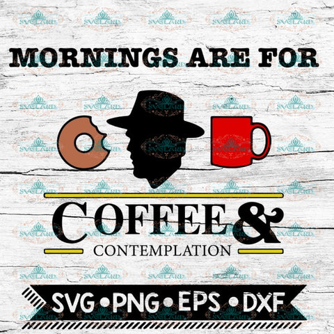 Mornings are for coffee and contemplation, Stranger Things svg, Upside Down svg, Stranger Svg, Cricut File, Svg