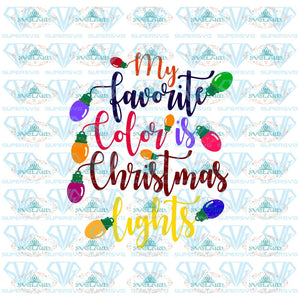 My Favorite Color Is Christmas Lights Svg Merry Quote Design Digital