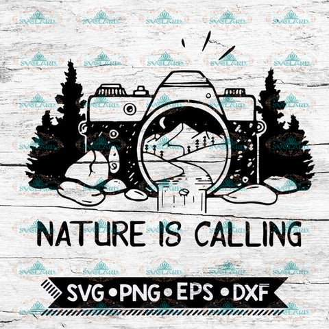 Nature Is Calling Svg, Picture Nature Svg, Photographer Svg, Hiking Svg, Camping Svg, Cricut File, Svg