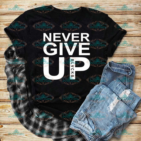Never Give Up Never Svg Funny Quotes Gift For Friend Best Friends Digital File