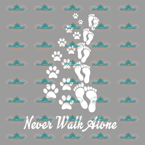 Never Walk Alone Human And Dog Paw Svg Clipart Print Lover Shirt Friend Of Gift For Png Dxf Eps