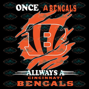 Once A Cincinnati Bengals Always A Bengals Svg, Cricut File, Clipart, NFL Svg, Football Svg, Sport Svg, Love Football Svg, Png, Eps, Dxf
