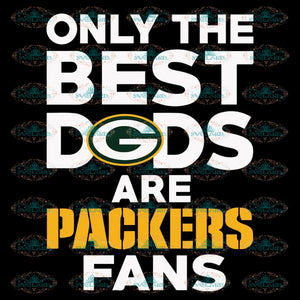Packers Only The Best Dogs Are Packers Fans svg, Green Bay Packers Svg, Packers Quotes, Cricut Silhouette, Clipart, NFL Svg, Football Svg, Sport Svg