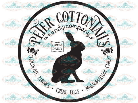 Peter Cottontails Candy Company Svg Easter Rustic Sign Bunny Farmhouse Digital
