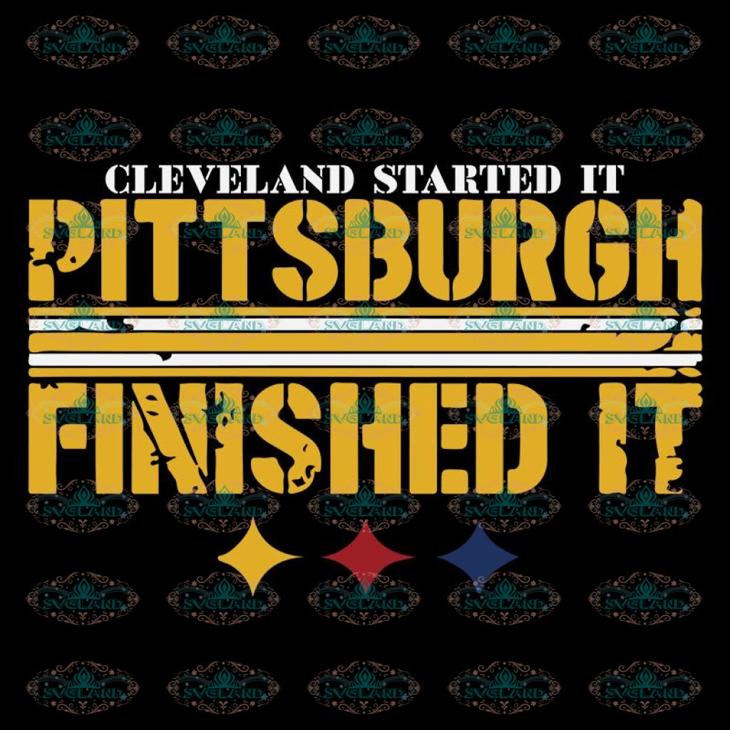 Pittsburgh Steelers Svg, Pittsburgh Finished It Svg, Cricut File, Clipart, NFL Svg, Football Svg, Sport Svg, Love Football Svg, Png, Eps, Dxf