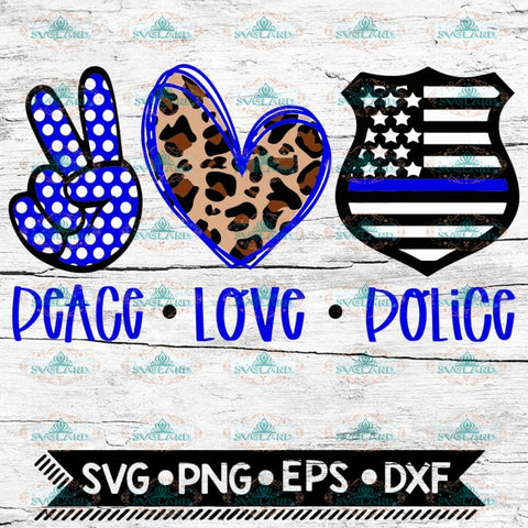 Police Svg, Peace Love Police svg, Cricut File, Svg, Peace Svg