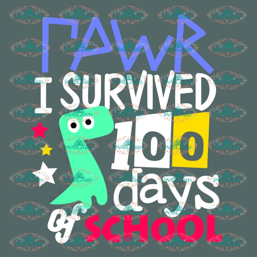 Raw I Survived 100 Days Of School Dinosaur T Rex Student Gift For Child Svg Digital