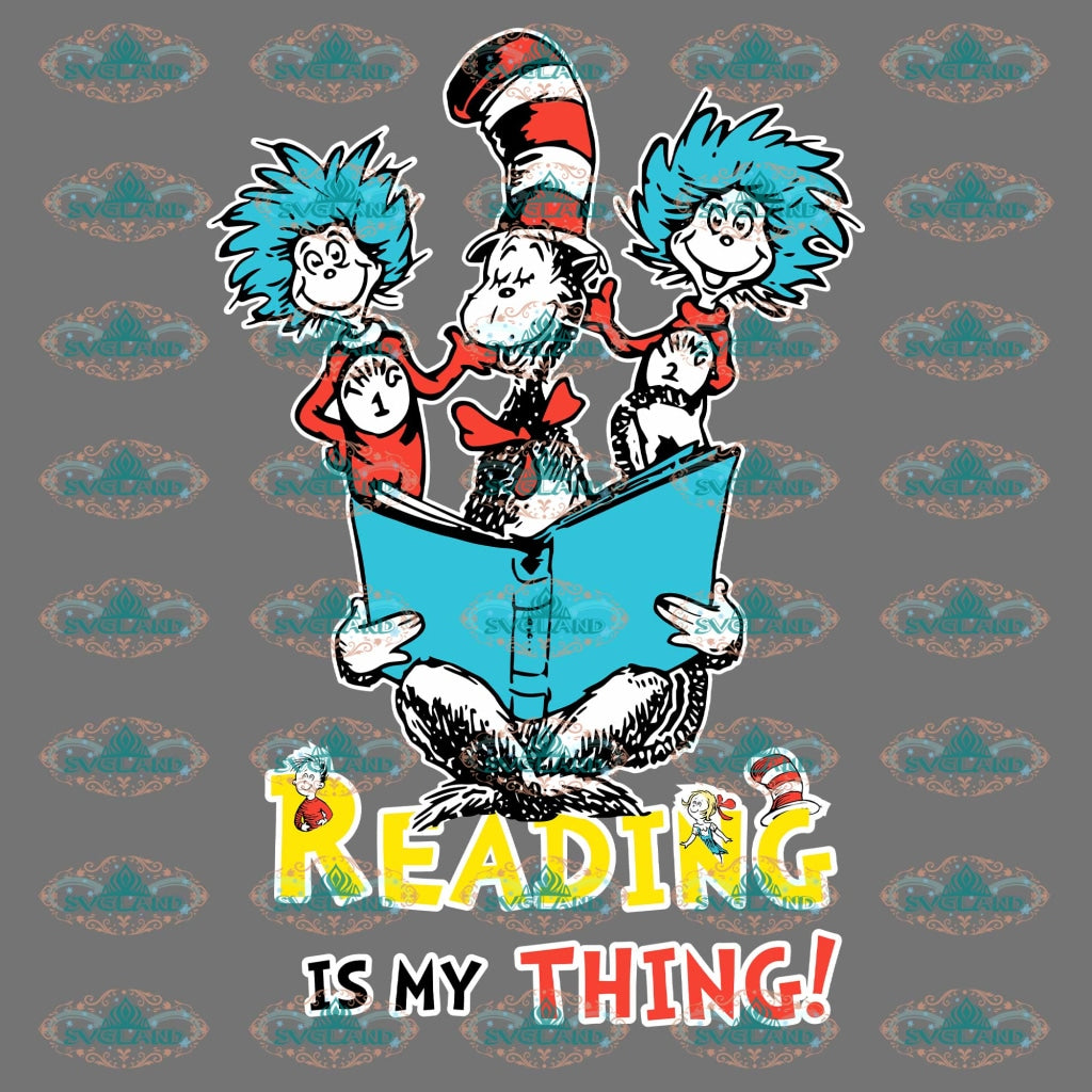 Reading Is My Thing Svg Dr Seuss Read Books Book Lovers Dr Seuss Grinch Svg Digital