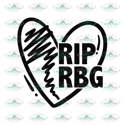 Rip RBG Svg, Ruth Bader Ginsburg Svg, Notorious Svg, RBG Svg, Cricut File, Clipart