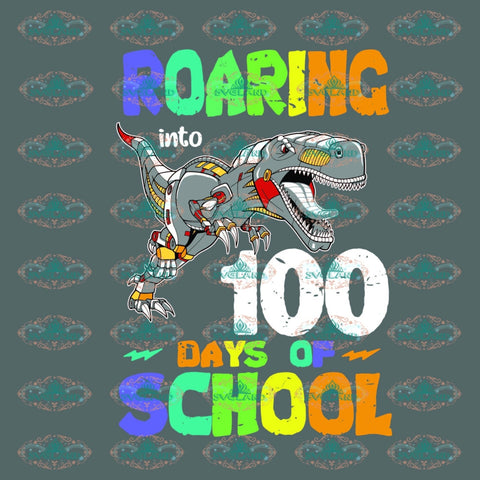 Roaring Into 100 Days Of School Dinosaur Gift For Chirldren Svg Digital