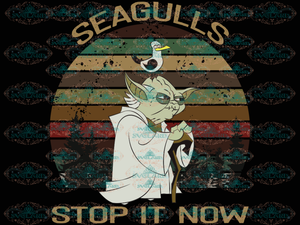 Seagulls Stop It Now Star War Svg Character Vintage Shirt Png Dxf Digital