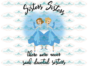 Sisters Sisters There Were Never Such Devoted Frozen Elsa Anna Princess Disney Svg Disneyland Town