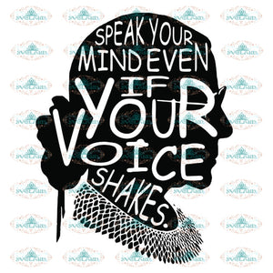 Speak Your Mind Even If Your Voice Shakes Svg, Ruth Bader Ginsburg Svg, Notorious Svg, RBG Svg, Cricut File, Clipart