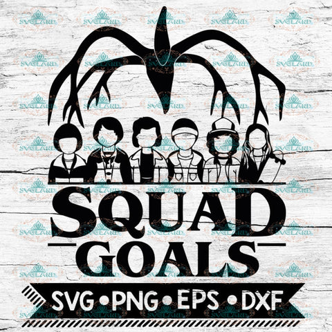 Stranger things squad goals svg, Stranger Svg, Cricut File, Silhouette Cameo, Svg