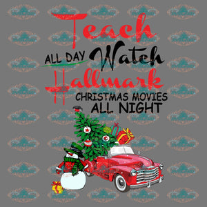 Teach All Day Watch Hallmark Christmas Movies Night Teach Design Winter Christmas Gift Outfit Png