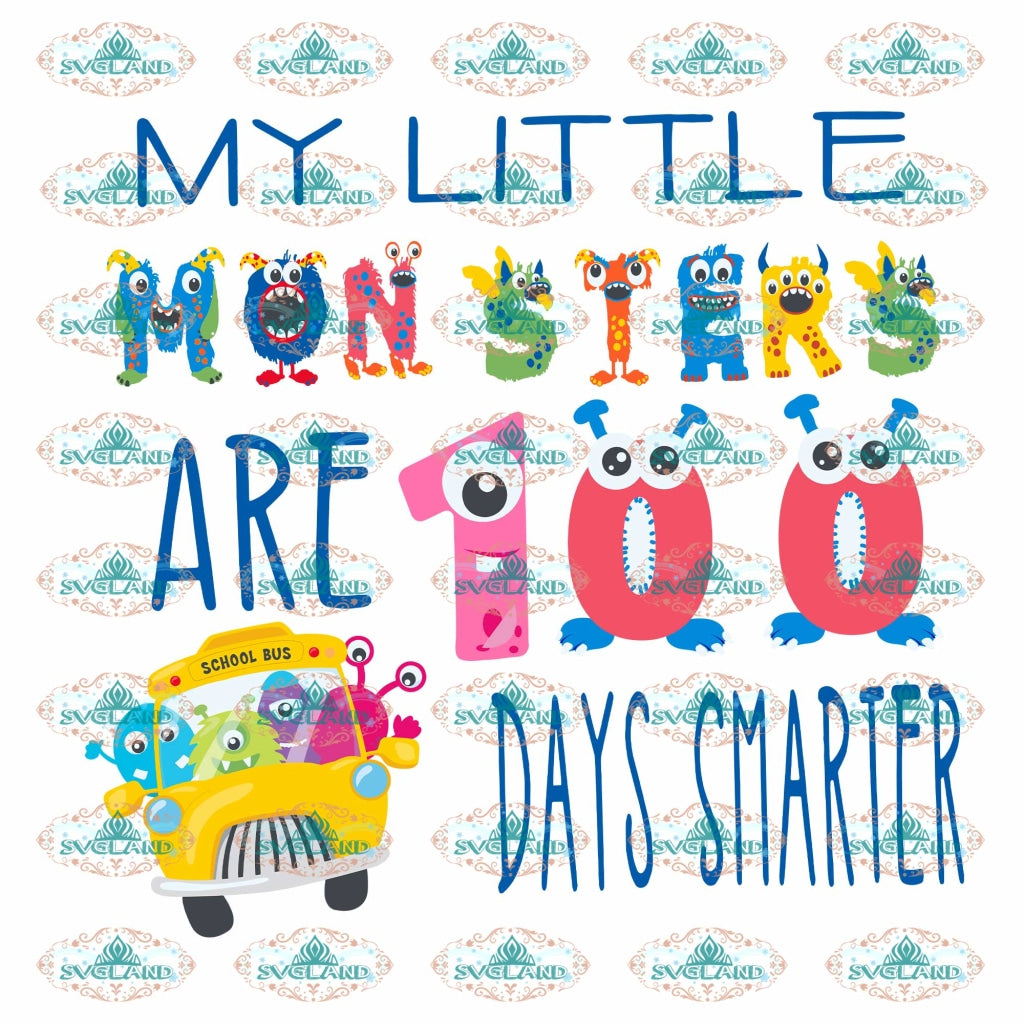 Teacher 100Th Day Of School 100 Days School My Little Monsters Are Smarter Svg Teacher Life Digital