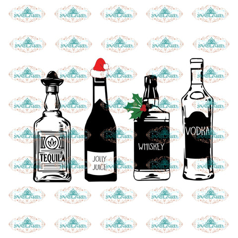 Tequila Jolly Juice Whiskey Vodka Wine Bottle Christmas Gift Outfit Ornament Svg Digital