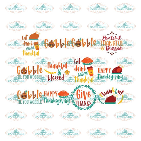 Thankful And Blessed Svg, Give Thanks Svg, Thanksgiving Svg, Turkey Svg, Bundle, Cricut File, Cake Svg, Quotes