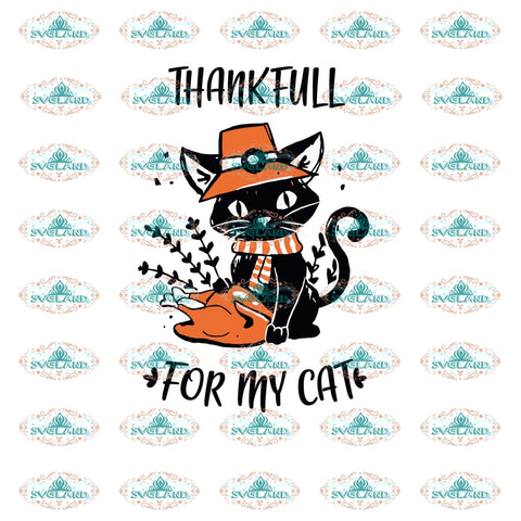 Thankful For My Cat Cat Svg Clipart Turkey Thanksgiving Day Gift Digital