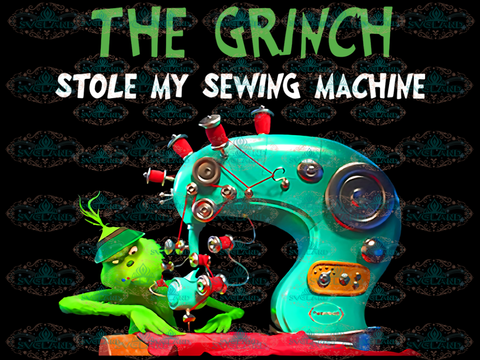 The Grinch Stole My Sewing Machine Dr Seuss Job Shirt Png Digital