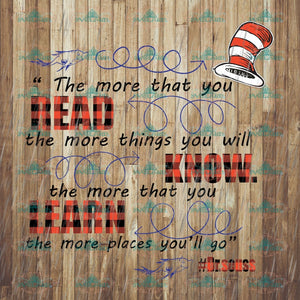 The More That You Read The Things Will Know Learn Places Youll Go Dr Seuss Svg Cat On Hat Quotes