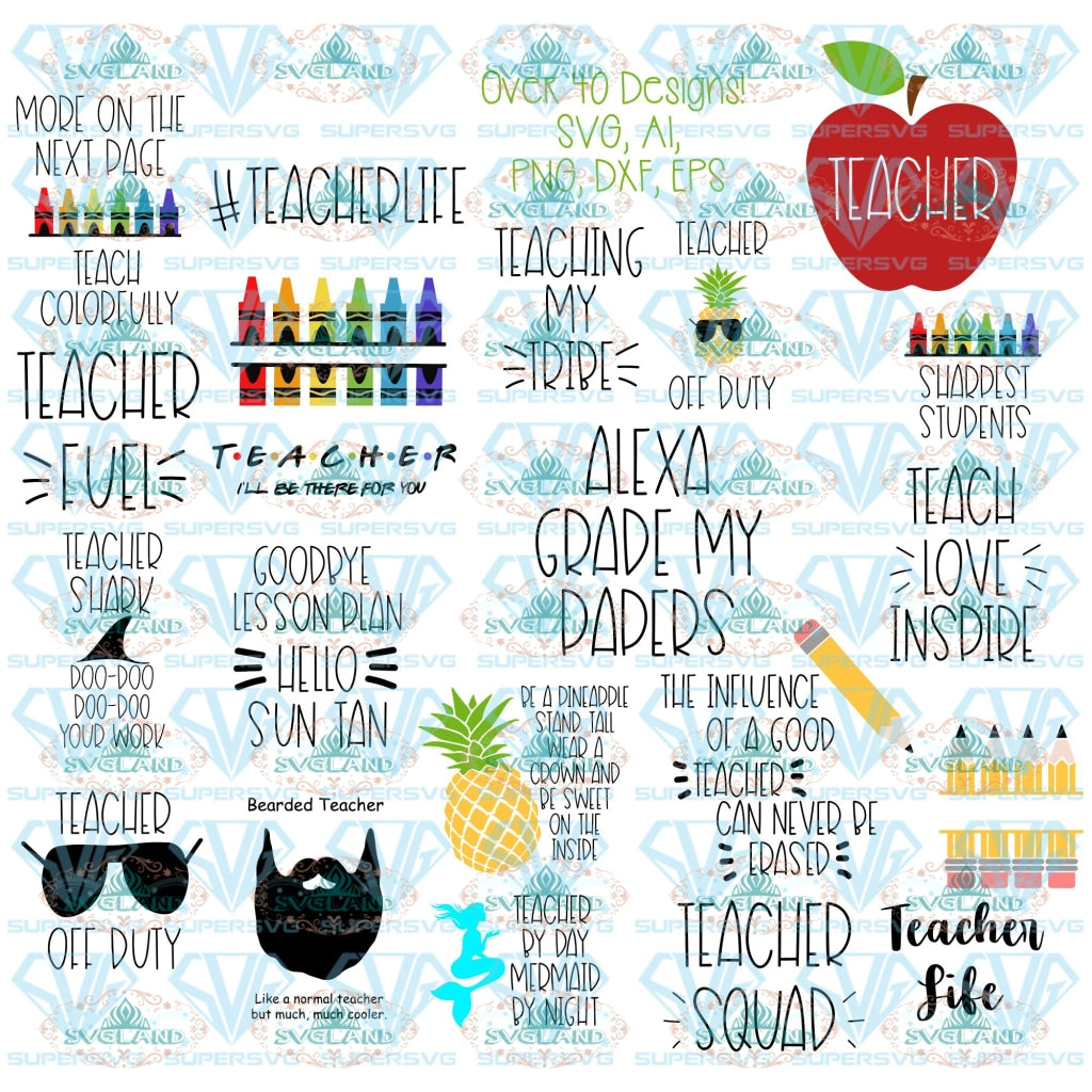 The Ultimate Teacher Svg Bundle Over 40 Funny Sayings Files Svg Crayons Apples Beards Pineapples