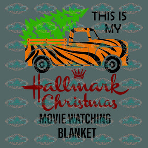 This Is My Hallmark Christmas Movie Watching Blanket Christmas Gift Outfit Ornament Svg Digital