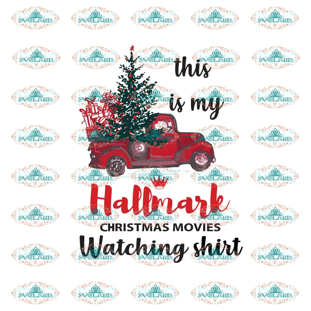 This Is My Hallmark Christmas Movie Watching Mug Christmas Gift Outfit Ornament Png Digital