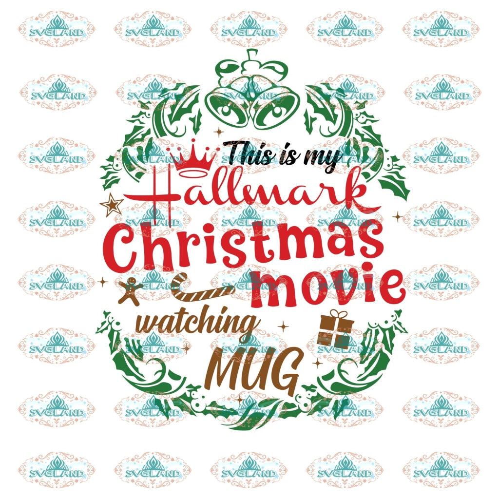 This Is My Hallmark Christmas Movie Watching Mug Christmas Gift Outfit Svg Digital