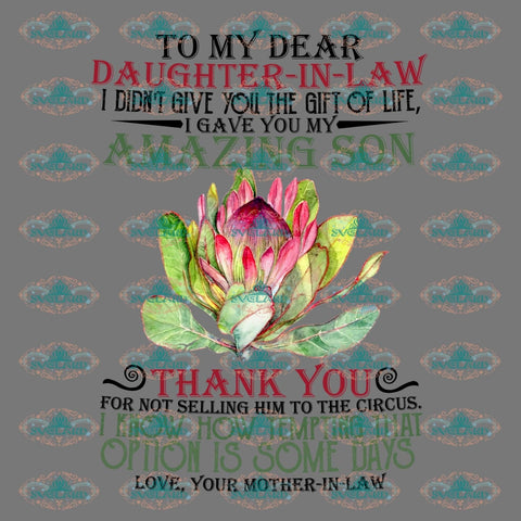 To My Dear Daughter In Law I Didnt Give You The Gift Of Life Gave Amazing Son Thank For Not Selling