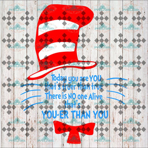 Today You Are Thats Truer Than True There Is No One Alive You-Er I Am Dr Seuss Svg Cat On Hat Job
