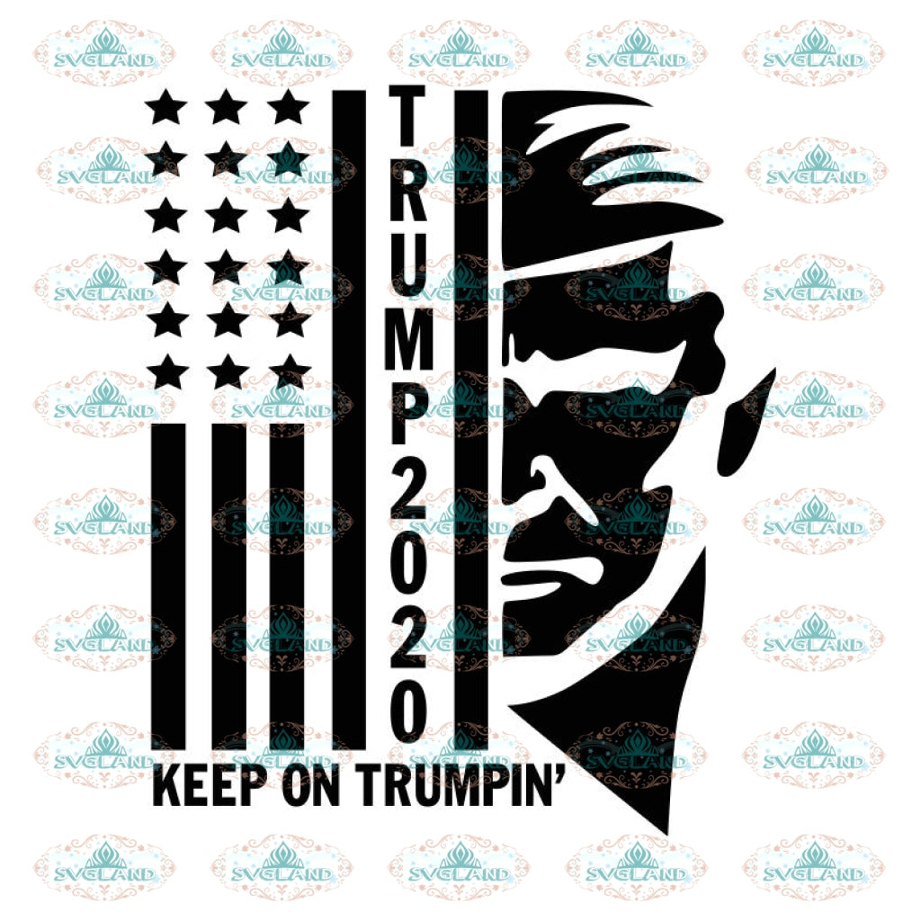 Trump 2020 Keep On Trumpin Maga Trump Train Svg Dxf Png Shi Svglandstore