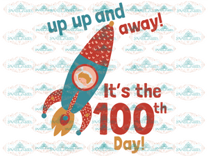 Up Up And Away Its The 100Th Day Pocket Svg 100 Days Of School Student Digital